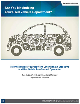 Are You Maximizing Your Used Vehicle Department? How to Impact Your Bottom Line with an Effective and Profitable Pre-Owned Operation