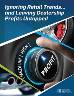 Ignoring Retail Trends... and Leaving Dealership Profits Untapped
